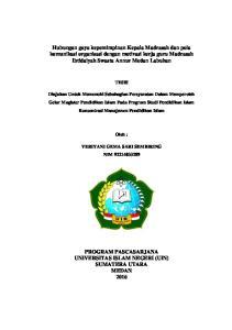 Hubungan gaya kepemimpinan Kepala Madrasah dan pola komunikasi organisasi dengan motivasi kerja guru Madrasah Ibtidaiyah Swasta Annur Medan Labuhan