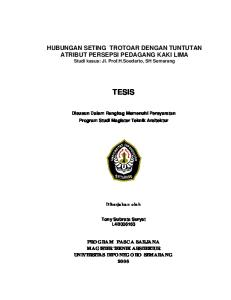 HUBUNGAN SETING TROTOAR DENGAN TUNTUTAN ATRIBUT PERSEPSI PEDAGANG KAKI LIMA Studi kasus: Jl. Prof.H.Soedarto, SH Semarang TESIS