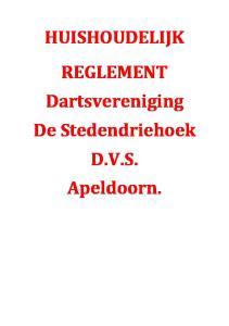 HUISHOUDELIJK REGLEMENT Dartsvereniging De Stedendriehoek D.V.S. Apeldoorn