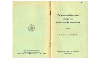 I,. ':De per600nlyke daad. welke tot wereld-.,rede Leiden kan A. J. H. VAN LEEUWEN DOOR