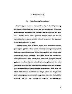 I. PENDAHULUAN. A. Latar Belakang Permasalahan. (Al Shamrany, 2006). Salah satu penyakit gigi yang banyak terjadi di Indonesia