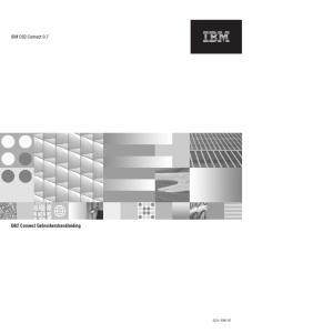 IBM DB2 Connect 9.7. DB2 Connect Gebruikershandleiding SC