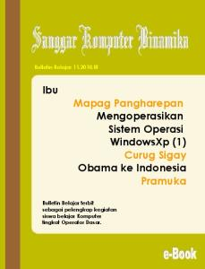 Ibu Mapag Pangharepan Mengoperasikan Sistem Operasi WindowsXp (1) Curug Sigay Obama ke Indonesia Pramuka