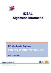 ideal Algemene informatie ING Wholesale Banking Introductie en procedure voor ideal