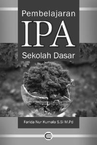 ii Pembelajaran IPA SD Farida, NK, 2016 Farida Nur Kumala, S.Si, M.Pd Layout isi & Cover: Maftuch Junaidy Mhirda, S.S