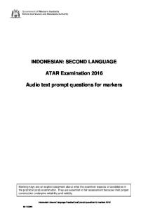 INDONESIAN: SECOND LANGUAGE. ATAR Examination Audio text prompt questions for markers