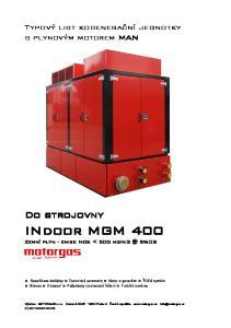 INdoor MGM 400 Zemní plyn - emise NOx < 500 5%O2. Do strojovny. Typový list kogenerační jednotky s plynovým motorem MAN