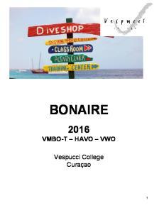 Informatieboekje. CSE en CE BONAIRE BONAIRE VMBO-T HAVO VWO. Vespucci College Curaçao