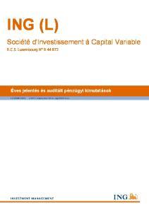 ING (L) Société d'investissement à Capital Variable. Éves jelentés és auditált pénzügyi kimutatások. R.C.S. Luxembourg N B