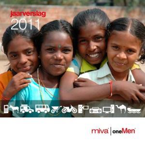 Inhoudsopgave. Voorwoord 5. Missie 6. Pioniers 6. Concrete middelen 7. MIVA en onemen 7. Pionier John Kalungi, weeskinderen, zuidwest Uganda 8