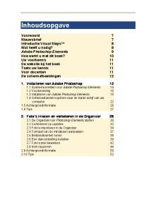 Inhoudsopgave Voorwoord 7 Nieuwsbrief 7 Introductie Visual Steps 8 Wat heeft u nodig? 8 Adobe Photoshop Elements 9 Hoe werkt u met dit boek?