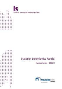 Instituut voor de nationale rekeningen. Statistiek buitenlandse handel. Kwartaalbericht 2009-III
