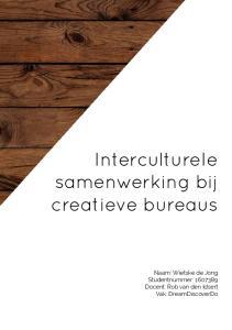 Interculturele samenwerking bij creatieve bureaus. Naam: Wietske de Jong Studentnummer: Docent: Rob van den Idsert Vak: DreamDiscoverDo