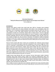 International Symposium Menuju Aksi Restorasi Lahan Gambut Indonesia yang Terintegrasi secara Nasional Terms of Reference