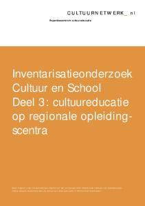 Inventarisatieonderzoek Cultuur en School Deel 3: cultuureducatie op regionale opleidingscentra