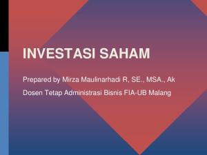 INVESTASI SAHAM. Prepared by Mirza Maulinarhadi R, SE., MSA., Ak Dosen Tetap Administrasi Bisnis FIA-UB Malang