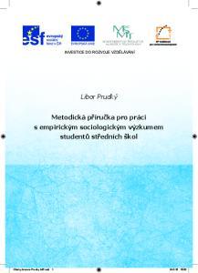 INVESTICE DO ROZVOJE VZDĚLÁVÁNÍ. Libor Prudký. Metodická příručka pro práci s empirickým sociologickým výzkumem studentů středních škol