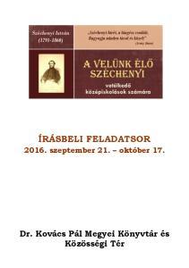 ÍRÁSBELI FELADATSOR szeptember 21. október 17. Dr. Kovács Pál Megyei Könyvtár és Közösségi Tér