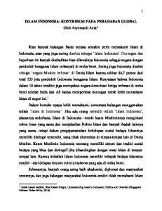 ISLAM INDONESIA: KONTRIBUSI PADA PERADABAN GLOBAL Oleh Azyumardi Azra*