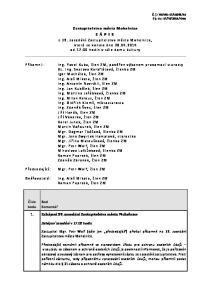 Číslo bodu. Bod Komentář 1. Zahájení 39. zasedání Zastupitelstva města Mohelnice. Zahájení zasedání v 17:02 hodin