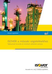 ISOVER a műszaki szigetelésekhez. Tájékoztató tervezők és kivitelező vállalatok számára. Műszaki szigetelések