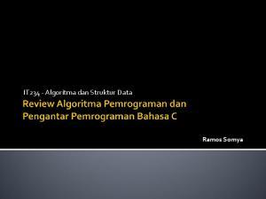 IT234 - Algoritma dan Struktur Data. Ramos Somya