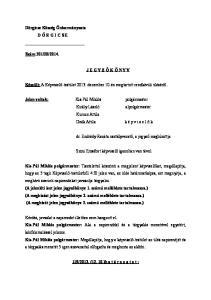 J E G Y Z Ő K Ö N Y V. Készült: A Képviselő-testület december 10-én megtartott rendkívüli üléséről. Kurucz Attila