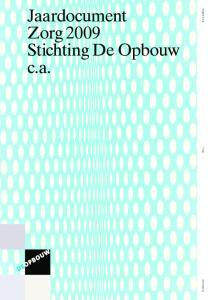 Jaardocument Zorg 2009 Stichting De Opbouw c.a. Begeleiding Hulp Verzorging