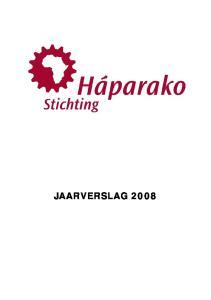 Jaarverslag 2008 Stichting Háparako 1