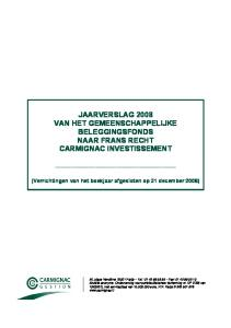 JAARVERSLAG 2008 VAN HET GEMEENSCHAPPELIJKE BELEGGINGSFONDS NAAR FRANS RECHT CARMIGNAC INVESTISSEMENT