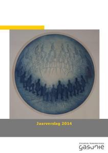 Jaarverslag 2014 Stichting Pensioenfonds Gasunie. Meerjarenoverzicht van kerncijfers en kengetallen 4. Bestuursverslag 6. 1 Woord van de voorzitter 7