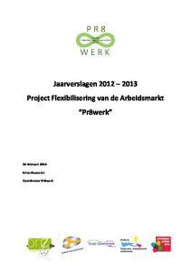 Jaarverslagen Project Flexibilisering van de Arbeidsmarkt Pr8werk