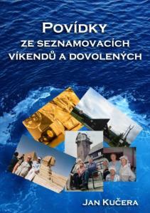 Jan Kučera. Povídky ze seznamovacích víkendů a dovolených