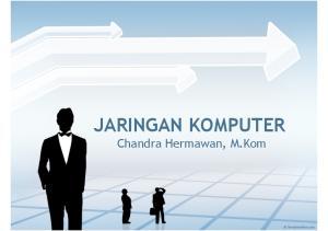 JARINGAN KOMPUTER Chandra Hermawan, M.Kom