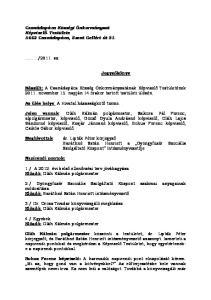 Jegyzőkönyv. Készült: A Csanádapáca Község Önkormányzatának Képviselő Testületének november 15. napján 14 órakor tartott testületi ülésén