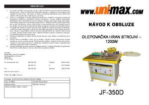 JF-350D NÁVOD K OBSLUZE OLEPOVAČKA HRAN STROJNÍ 1200W ZÁRUČNÍ LIST. Výrobek: OLEPOVAČKA HRAN STROJNÍ 1200W Typ: JF-350D. Výrobní číslo (série):