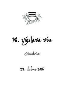 Jiné. Chardonnay IO Irsay Oliver Ke Kerner Merlot Pozn.: - Použité pívlastkové zkratky Moravský muškát nejsou doloženy patinými certifikáty
