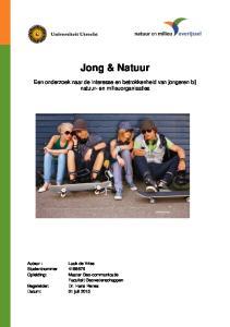 Jong & Natuur. Een onderzoek naar de interesse en betrokkenheid van jongeren bij natuur- en milieuorganisaties