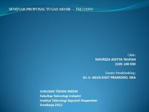 JURUSAN TEKNIK MESIN Fakultas TeknologiIndustri Institur TeknologiSepuluh Nopember Surabaya 2012