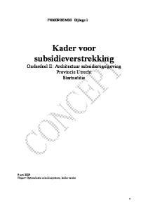 Kader voor subsidieverstrekking Onderdeel II: Architectuur subsidieregelgeving Provincie Utrecht Startnotitie