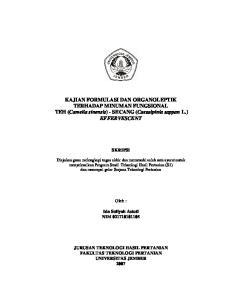 KAJIAN FORMULASI DAN ORGANOLEPTIK TERHADAP MINUMAN FUNGSIONAL TEH (Camelia sinensis) - SECANG (Caesalpinia sappan L.) EFFERVESCENT