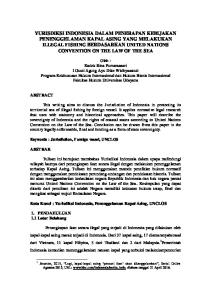 Kata Kunci : Yurisdiksi Indonesia, Penenggelaman Kapal Asing, UNCLOS