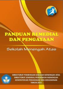 KATA PENGANTAR. Jakarta, 00Juni 2015 Direktur Pembinaan SMA, Harris Iskandar, Ph.D NIP Model Pelaksanaan Remedial dan Pengayaan