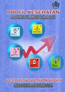 KATA PENGANTAR. Manado, Agustus 2012 Kepala Balai Data, Surveilans dan Sistem Informasi Kesehatan. Dr. Hendrik P. Tairas