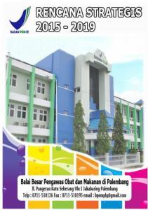 KATA PENGANTAR. Palembang, 13 Maret 2015 Kepala Balai Besar Pengawas Obat Dan Makanan di Palembang