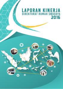 KATA PENGANTAR. prestasi kerja yang telah diwujudkan oleh jajaran Direktorat Rumah Swadaya