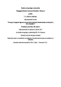 Katedra antropologie a zdravovědy. Pedagogické fakulty Univerzity Palackého v Olomouci. pořádá ve 10:30 hod. odborný seminář na téma