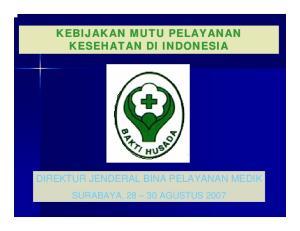 KEBIJAKAN MUTU PELAYANAN KESEHATAN DI INDONESIA DIREKTUR JENDERAL BINA PELAYANAN MEDIK