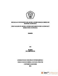 KEGAGALAN IMPLEMENTASI ARUSHA ACCORD SEBAGAI RESOLUSI KONFLIK DI RWANDA (THE FAILURE OF ARUSHA ACCORD IMPLEMENTATION AS CONFLICT RESOLUTION IN RWANDA)