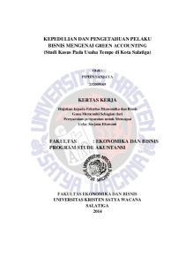 KEPEDULIAN DAN PENGETAHUAN PELAKU BISNIS MENGENAI GREEN ACCOUNTING (Studi Kasus Pada Usaha Tempe di Kota Salatiga) KERTAS KERJA